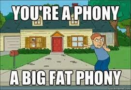 big fat phony